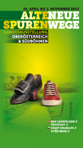 Alte Spuren, Neue Wege. Das ist das Motto der Landesausstellung Oberösterreichs 2013.